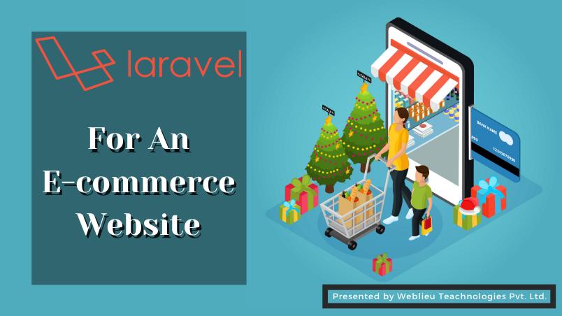 Reason For Selecting The Laravel For E-commerce Website